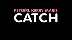 Kerry Marie - Catch @ PetGirls