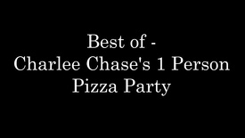 thewowza36 Best of - Charlee Chase's 1 Person Pizza Party