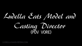 Vore LUDELLA HANN'S FETISH ADVENTURES # LUDELLA EATS MODEL AND CASTING DIRECTOR