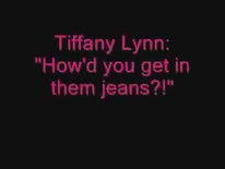 Tiffany Lynn - How'd you get in them Jeans