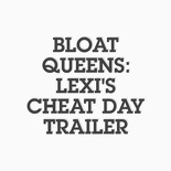 Bloat Queens [Teaser Trailers]