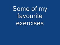 My favourite exercises