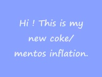 Other coke and mentos belly inflation.